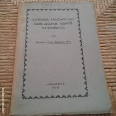 Libros: TARRAGONA - 1944 - FRANCISCO VIVES RECASENS PBRO. - LEGISLACION CANONICO-CIVIL SOBRE AS. MATRIMONIAL. Lote 95392779