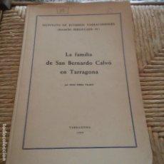 Libros: TARRAGONA - 1955 - LA FAMILIA DE SAN BERNARDO CALVÓ EN TARRAGONA - JUAN SERRA VILARO. Lote 95392991