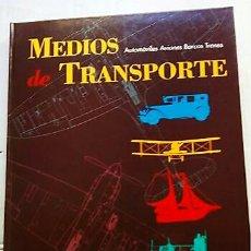 Libros: MEDIOS DE TRANSPORTE. Lote 97448584