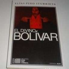 Libros: EL DIVINO BOLIVAR POR ELIAS PINO ITURRIETA . Lote 98247855
