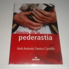 Libros: JINETES DE LA PEDERASTIA POR JOSE ANTONIO TAVERA TAPA DURA. Lote 98439963