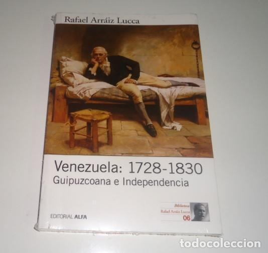 VENEZUELA: 1728-1830: GUIPUZCOANA E INDEPENDENCIA (HISTORIA POLÍTICA DE VENEZUELA) POR RAFAEL ARRÁIZ (Libros Nuevos - Historia - Otros)