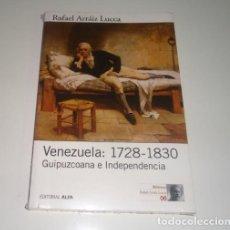 Libros: VENEZUELA: 1728-1830: GUIPUZCOANA E INDEPENDENCIA (HISTORIA POLÍTICA DE VENEZUELA) POR RAFAEL ARRÁIZ. Lote 98440883