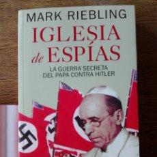 Libros: IGLESIA DE ESPÍAS. MARK RIEBLING.. Lote 99812858