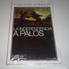 Libros: LA INDEPENDENCIA A PALOS POR ELIAS PINO ITURRIETA. Lote 99876999
