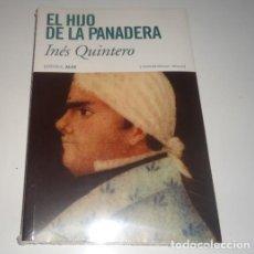 Libros: EL HIJO DE LA PANADERA POR INES QUINTERO. Lote 100582915