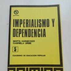Libros: IMPERIALISMO Y DEPENDENCIA POR GABRIELA URIBE. Lote 101048923
