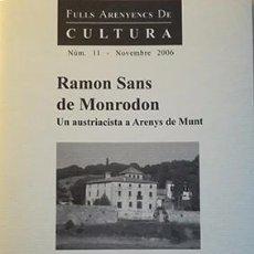 Libros: RAMON SANS DE MONRODON. UN AUSTRIACISTA A ARENYS DE MUNT. Lote 102373903