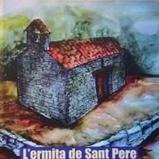 Libros: L'ERMITA DE SANT PERE DE ROMEGUERA. ELS ORÍGENS DE CANET DE MAR. Lote 102374487