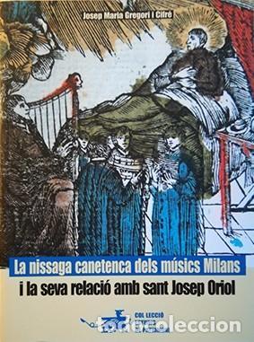 LA NISSAGA CANETENCA DELS MÚSICS MILANS I LA SEVA RELACIÓ AMB SANT JOSEP ORIOL (Libros Nuevos - Historia - Otros)