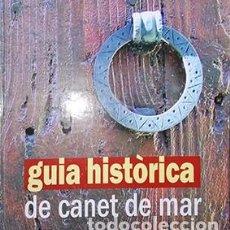 Libros: GUIA HISTÒRICA DE CANET DE MAR. Lote 102374955
