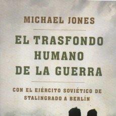 Libros: EL TRASFONDO HUMANO DE LA GUERRA DE MICHAEL JONES - PLANETA, 2012 (NUEVO). Lote 109340540