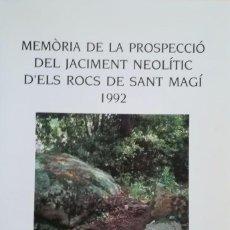 Libros: MEMÒRIA DE LA PROSPECCIÓ DEL JACIMENT NEOLÍTIC DELS ROCS DE SANT MAGÍ (LLAVANERES). Lote 102947555
