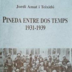 Libros: PINEDA ENTRE DOS TEMPS 1931-1939. Lote 102948039