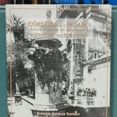Libros: CORDOBA EN EL PASADO, BREVE HISTORIA DE UNA CIUDAD PATRIMONIO DE LA HUMANIDAD. E. AGUILAR GAVILAN. Lote 103747991