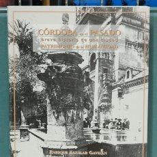 Libros: CORDOBA EN EL PASADO, BREVE HISTORIA DE UNA CIUDAD PATRIMONIO DE LA HUMANIDAD. E. AGUILAR GAVILAN. Lote 103749547
