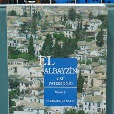 Libros: EL ALBAYZIN Y SU PATRIMONIO. MIGUEL J. CARRASCOSA SALAS. Lote 104068575