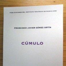 Libros: CÚMULO DE FRANCISCO JAVIER GÓMEZ ORTÍN. Lote 105073843