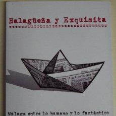 Libros: LIBRO HISTORIA DE MÁLAGA. ENTRE LO HUMANO Y FANTÁSTICO. HALAGÜEÑA Y EXQUISITA. 580 GR. Lote 139879189