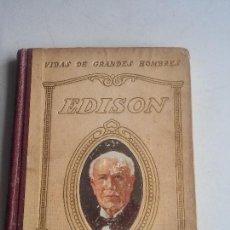Libros: VIDAS DE GRANDES HOMBRES - EDISON - 1942 - BUENA ENCUADERNACION - VER FOTOS. Lote 106913219