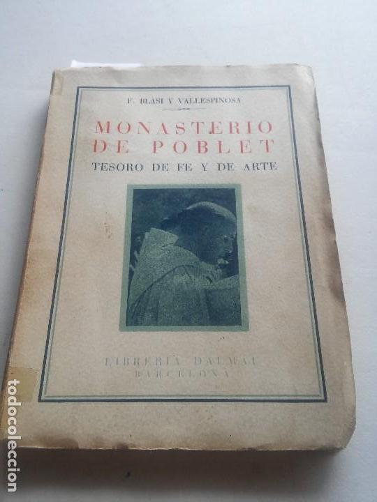 MONASTERIO DE POBLET - TESORO DE FE Y DE ARTE - F.BLASI Y VALLESPINOSA - ANY 1945 (Libros Nuevos - Historia - Otros)
