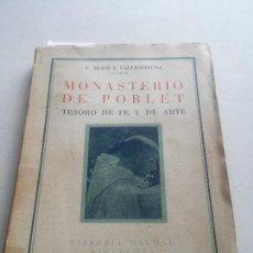 Libros: MONASTERIO DE POBLET - TESORO DE FE Y DE ARTE - F.BLASI Y VALLESPINOSA - ANY 1945. Lote 106920707
