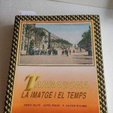 Libros: TARRAGONA - LA IMATGE I EL TEMPS - ENRIC OLIVE - JORDI PIQUE - F.XAVIER RICOMA - 1990. Lote 106925035