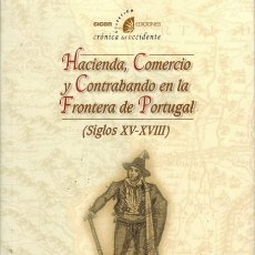 Libros: MELÓN, MIGUEL ANGEL. HACIENDA, COMERCIO Y CONTRABANDO EN LA FRONTERA DE PORTUGAL (SIGLOS XV-XVIII). Lote 222550780