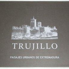 Libros: PIZARRO GOMEZ, FRANCISCO JAVIER Y OTROS. PAISAJES URBANOS DE EXTREMADURA. TRUJILLO. Lote 109255739