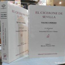 El Cicerone de Sevilla - Alejandro Guichot y Sierra - Editorial Universidad de Sevilla - 2 Volúmenes
