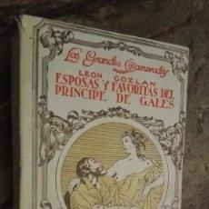 Libros: ESPOSAS Y FAVORITAS DEL PRINCIPE DE GALES - COZLÁN, LEÓN. Lote 112316683