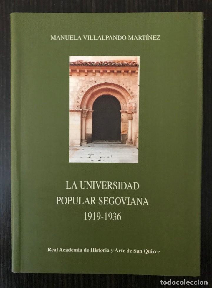 LA UNIVERSIDAD POPULAR SEGOVIANA 1919-1936 - MANUELA VILLALPANDO MARTÍNEZ - SEGOVIA AL PASO (Libros Nuevos - Historia - Otros)