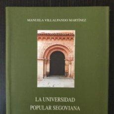 Libros: LA UNIVERSIDAD POPULAR SEGOVIANA 1919-1936 - MANUELA VILLALPANDO MARTÍNEZ - SEGOVIA AL PASO. Lote 177767138