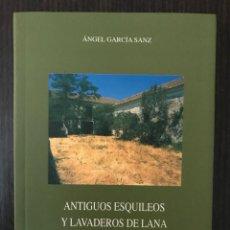 Libros: ANTIGUOS ESQUILEOS Y LAVADEROS DE LANA EN SEGOVIA - ÁNGEL GARCÍA SANZ - SEGOVIA AL PASO. Lote 112527967