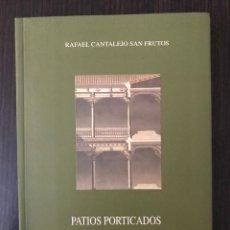 Libros: PATIOS PORTICADOS DE SEGOVIA - RAFAEL CANTALEJO DE FRUTOS - SEGOVIA AL PASO. Lote 112528099
