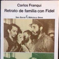 Libros: RETRATO DE FAMILIA CON FIDEL. CARLOS FRANQUI.(SEIX BARRAL) 1ª EDICION - 1981. Lote 112647103