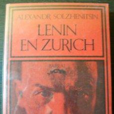 Libros: LENIN EN ZURICH. ALEXANDR SOLZHENITSIN. 1ª EDICION - 1976.. Lote 113466011