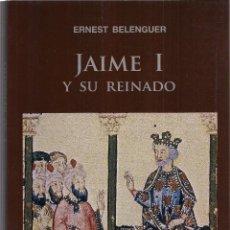 Libros: ERNEST BELENGUER : JAIME I Y SU REINADO. (ED. MILENIO, LLEIDA, 2008) . Lote 113853243