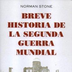 Libros: BREVE HISTORIA DE LA SEGUNDA GUERRA MUNDIAL DE NORMAN STONE - PLANETA (NUEVO). Lote 234737180