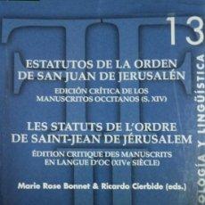 Libros: ESTATUTOS DE LA ORDEN DE S. JUAN DE JERUSALÉN. ED. CRÍT. DE LOS MANUSCR. OCCITANOS DEL S. XIV. 2006.. Lote 115557047