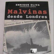 Libros: MALVINAS DESDE LONDRES - ENRIQUE OLIVA (FRANCAIS DEPOIT) GUERRA MALVINAS FALKLAND. Lote 115572803