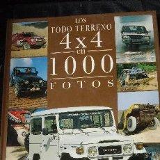 Libros: LOA TODO TERRENO 4X4 EN 1000 FOTOS. Lote 115678091
