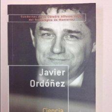 Libros: CIENCIA, TECNOLOGIA E HISTORIA - JAVIER ORDOÑEZ - FONDO DE CULTURA ECONOMICA - RUSTICA. Lote 116156699
