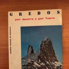 Libros: GREDOS POR DENTRO Y POR FUERA. ENRÍQUEZ DE SALAMANCA (CAYETANO) MADRID, 1975. Lote 118066084