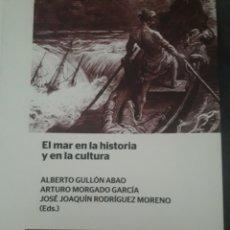 Libros: EL MAR EN LA HISTORIA Y EN LA CULTURA. Lote 119091078
