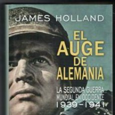 Libros: EL AUGE DE ALEMANIA, JAMES HOLLAND. Lote 119591799