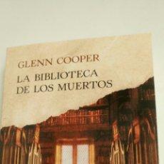 Libros: LA BIBLIOTECA DE LOS MUERTOS, DE GLENN COOPER.. Lote 119610830