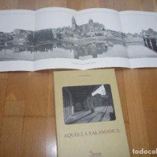 Livres: AQUELLA SALAMANCA,JUNTA DE CASTILLA Y LEÓN. 2009. Lote 120485547