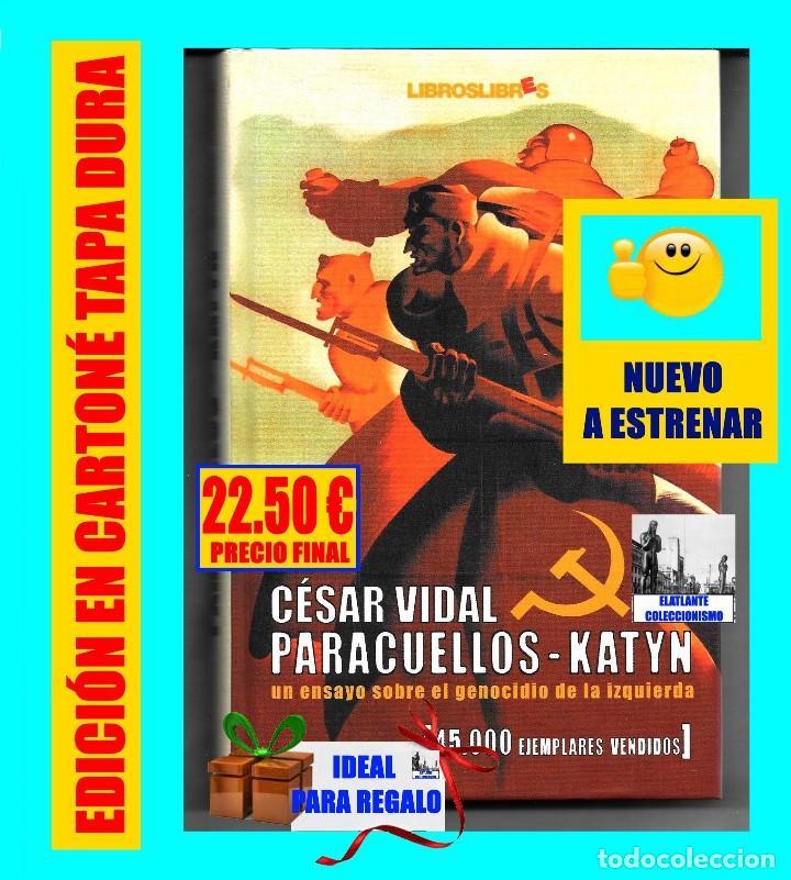 PARACUELLOS - KATYN - UN ENSAYO SOBRE EL GENOCIDIO DE LA IZQUIERDA - CÉSAR VIDAL TERROR ROJO CHECAS (Libros Nuevos - Historia - Otros)