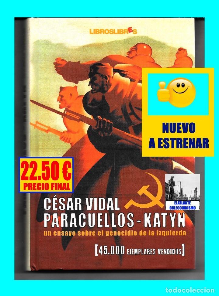 Libros: PARACUELLOS - KATYN - UN ENSAYO SOBRE EL GENOCIDIO DE LA IZQUIERDA - CÉSAR VIDAL TERROR ROJO CHECAS - Foto 2 - 122968423